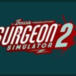 Surgeon Simulator 2 Türkçe Yama